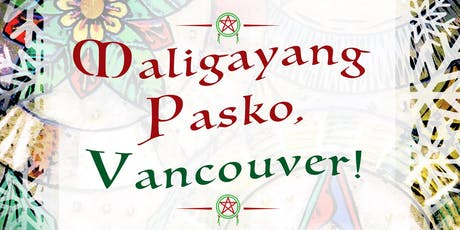 Maligayang Pasko, Vancouver! A Filipino Christmas market in Vancouver. tickets