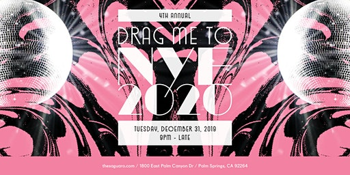 "Saguaro Palm Springs presents The 4th Annual ""Drag Me To NYE"" 2020"