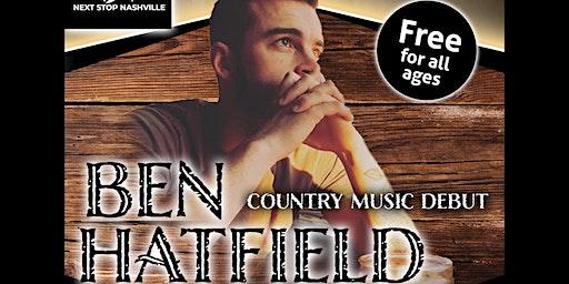 Ben Hatfield (Country Music Debut)