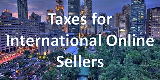 Taxes for International Online Sellers