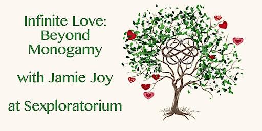 Infinite Love: Beyond Monogamy with Jamie Joy
