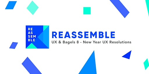 UX and Bagels 8: New Year's UX Resolutions!