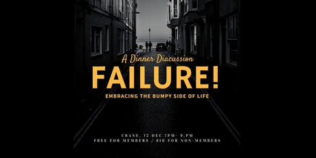 FAILURE! A Dinner Discussion on Embracing the Bumpy Side of Life tickets