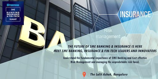Small Enterprise SME Banking, Insurance & Fin-tech Summit 2019