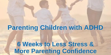 Parenting Your ADHD Child - 6-Week Course tickets