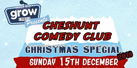 Cheshunt Comedy Club Xmas Special 2019! tickets