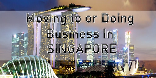 Moving to or Doing Business in SINGAPORE