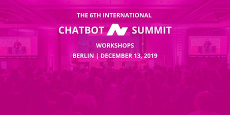 6th International Chatbot Summit - Berlin, December 13, 2019 - Workshops Tickets
