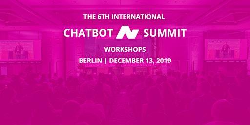 6th International Chatbot Summit - Berlin, December 13, 2019 - Workshops