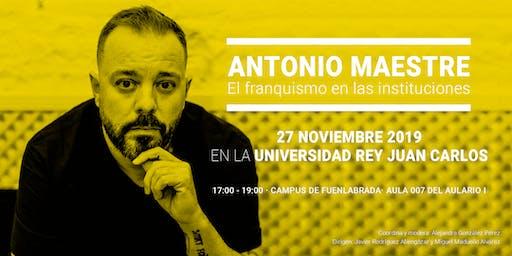 El franquismo en las instituciones | Coloquio con Antonio Maestre