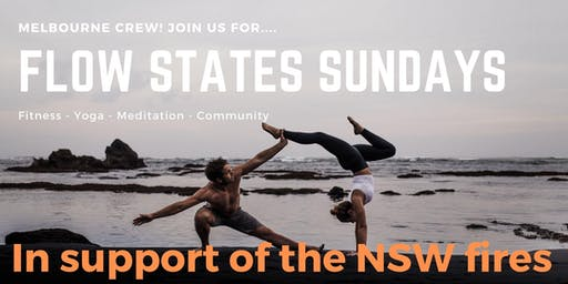 Flow States Sundays - In Support of the NSW Fires