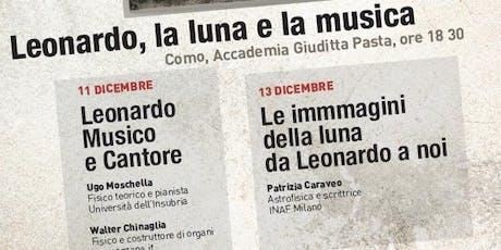 Leonardo, la Luna e la Musica - Ugo Moschella e Walter Chinaglia biglietti