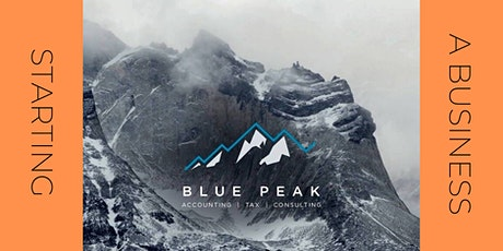 "Blue Peak's Free Workshop  - ""Starting a Business"" tickets"