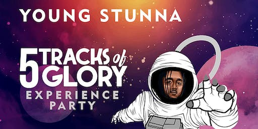 Young Stunna - 5 Tracks of Glory: Experience Party