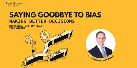Saying Goodbye to Bias: Making Better Decisions tickets