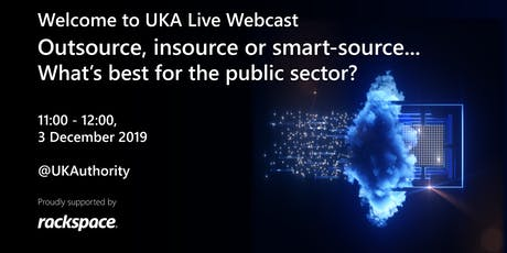 UKA Live Webcast: Outsource, insource or smart-source...What's best for the public sector? tickets