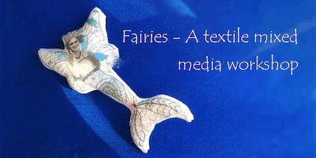 Fairies - a Textile Mixed Media Workshop tickets