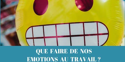 Conférence : Que Faire de mes émotions au travail ?
