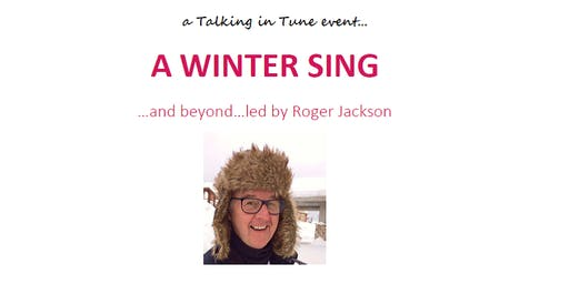 A Winter Sing...and beyond, with Roger Jackson