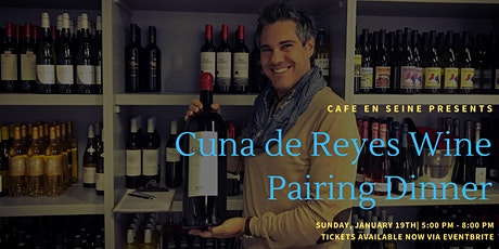 Cuna de Reyes Wine Pairing Dinner at Café en Seine tickets