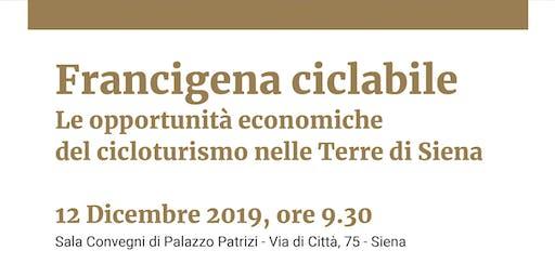 Francigena Ciclabile. Le Opportunità del Cicloturismo nelle Terre di Siena.
