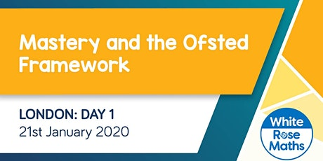 Mastery and the Ofsted Framework  (London Day 1) KS3/KS4 tickets