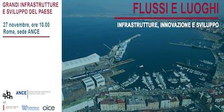 Grandi infrastrutture e sviluppo del Paese. biglietti