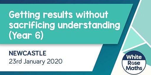 Getting results without sacrificing understanding - Year 6 (Newcastle)