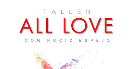 ALL LOVE con Roció Espejo entradas