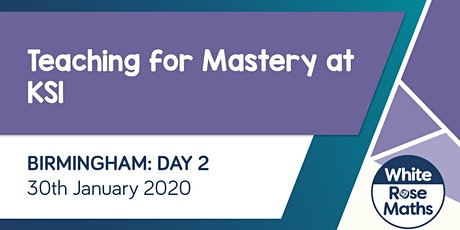 Teaching for Mastery at KS1 (Birmingham Day 2) tickets