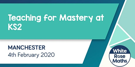 Teaching for Mastery at KS2  (Manchester) tickets