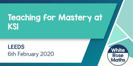 Teaching for Mastery at KS1 (Leeds) tickets