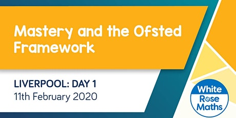 Mastery and the Ofsted Framework  (Liverpool Day 1) KS3/KS4 tickets