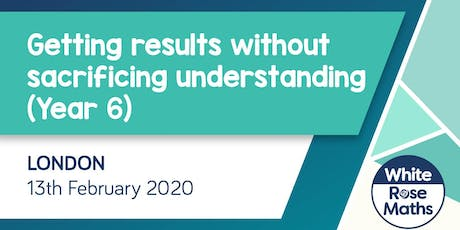 Getting results without sacrificing understanding - Year 6 (London) tickets