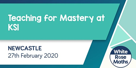 Teaching for Mastery at KS1 (Newcastle) tickets