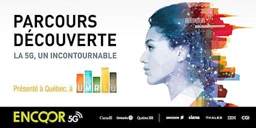 Parcours Découverte - ENCQOR 5G - Quebec
