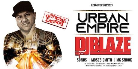 Urban Empire - Ft. Dj Blaze tickets