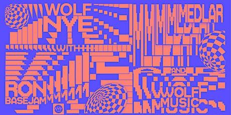 NT's x WOLF NYE 2019 w. Ron Basejam (Crazy P) & Medlar tickets