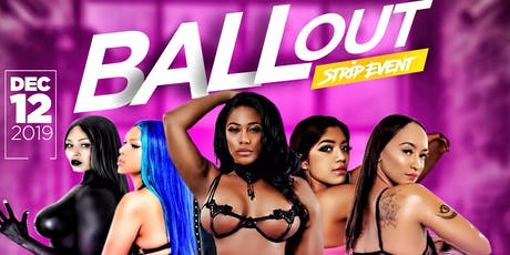 BALL OUT STRIP EVENT tickets