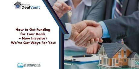 How to Get Funding for Your Deals – New Investor? We've Got Ways For You! tickets