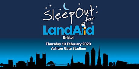 SleepOut for LandAid - Bristol, Ashton Gate Stadium tickets