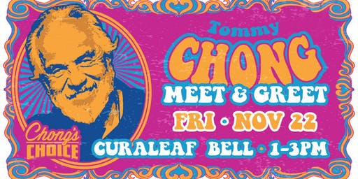 MEET & GREET with TOMMY CHONG at CURALEAF BELL