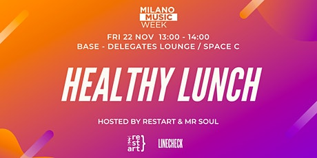 Healthy Lunch hosted by Restart & Mr Soul @ Linecheck Festival biglietti