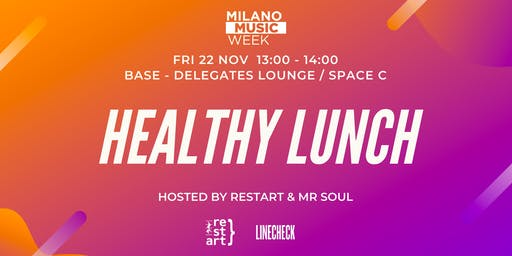 Healthy Lunch hosted by Restart & Mr Soul @ Linecheck Festival