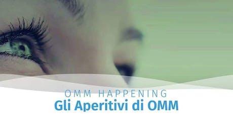 OMM Happening - Gli Aperitivi di OMM Vicenza biglietti