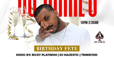 DJ AAKIL'S BIRTHDAY FETE tickets