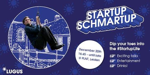 ★ Startup Schmartup ★