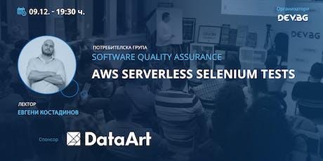 QA: AWS Serverless Selenium Tests tickets
