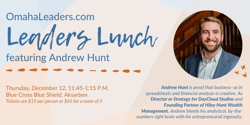 OmahaLeaders.com Leaders Lunch - Featuring Andrew Hunt