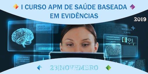 I Curso de Saúde Baseada em Evidências da APM.
